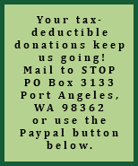 Your tax-deductible donations keep us going! Mail to STOP PO Box 3133